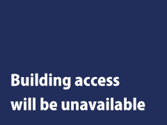 Building access will be unavailable