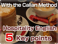 With the Callan Method 5 Key points of Hospitality English<br />