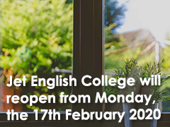 Jet English College will reopen from Monday, the 17th February 2020